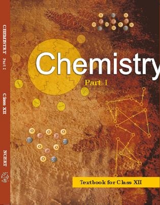 CHEMISTRY : PART 1 - CLASS XII