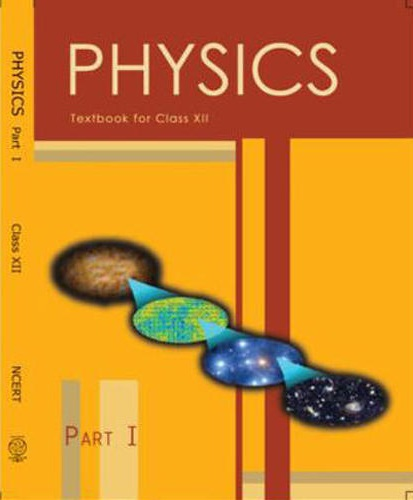 PHYSICS : PART 1 - CLASS XII